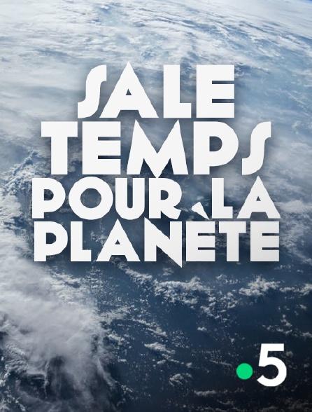 France 5 - Sale temps pour la planète