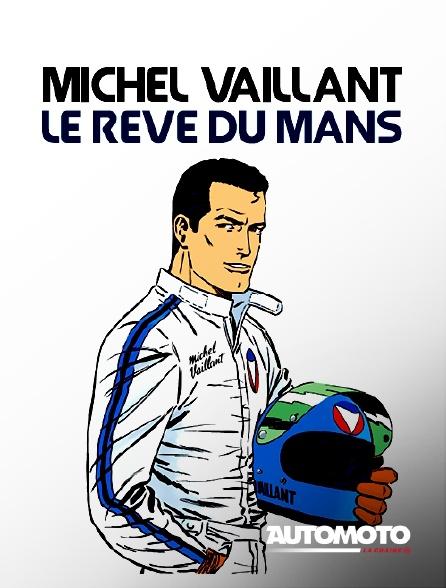 Automoto - Michel Vaillant, le rêve du Mans