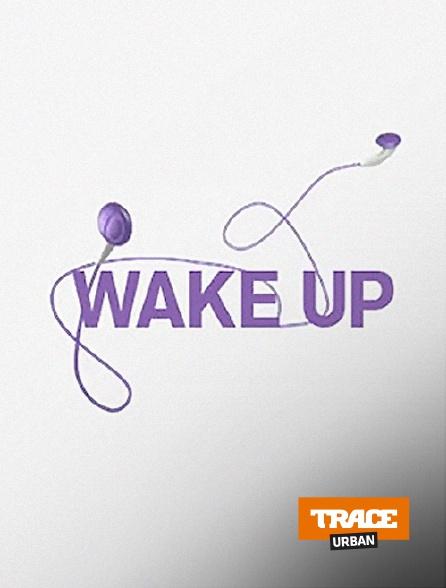 Trace Urban - Wake Up en replay