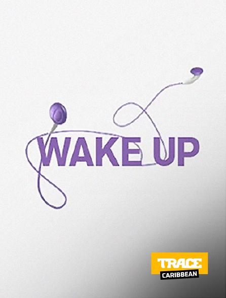 Trace Caribbean - Wake Up en replay
