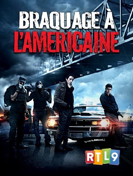 RTL 9 - Braquage à l'américaine