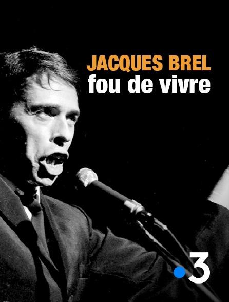 France 3 - Jacques Brel, fou de vivre