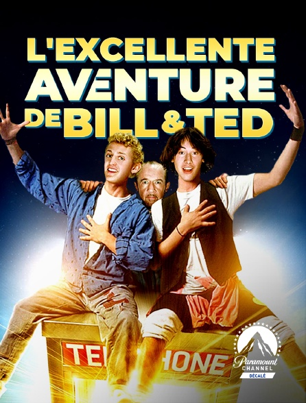 Paramount Channel Décalé - L'excellente aventure de Bill et Ted