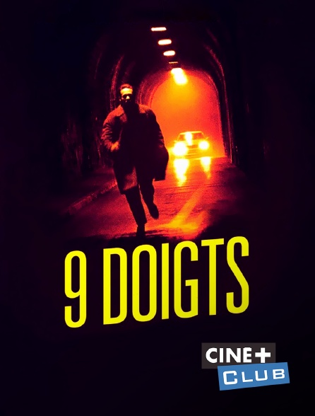 Ciné+ Club - 9 doigts
