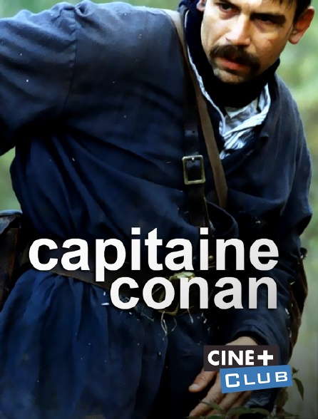 Ciné+ Club - Capitaine Conan
