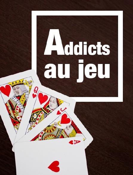 Addicts au jeu