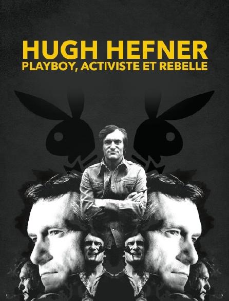 Hugh Hefner, playboy, activiste et rebelle