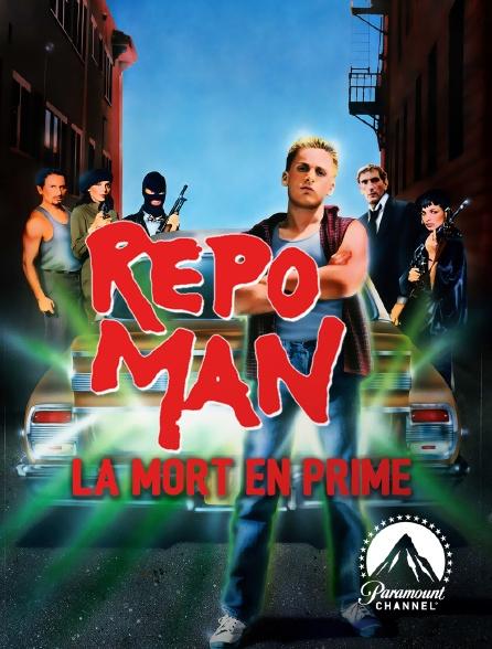 Paramount Channel - Repo Man, la mort en prime