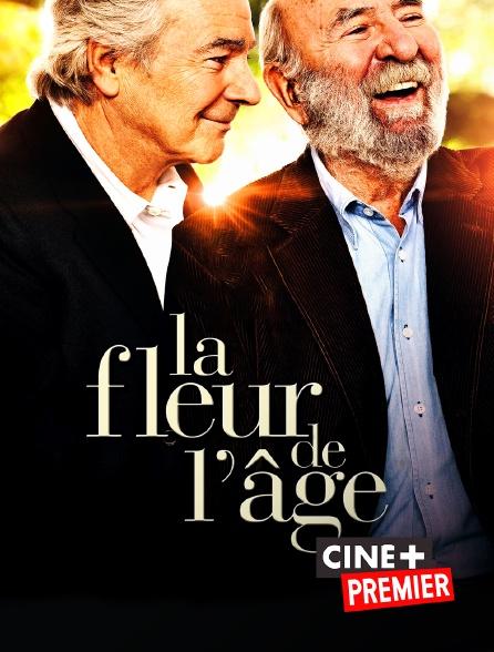 Ciné+ Premier - La fleur de l'âge