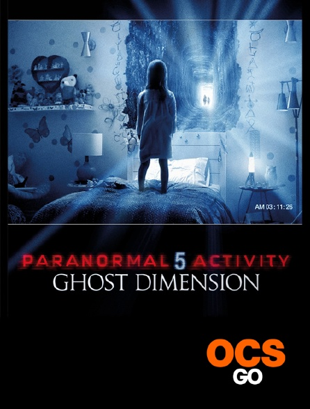OCS Go - Paranormal Activity 5 : Ghost Dimension