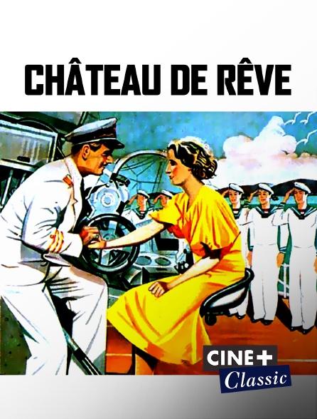 Ciné+ Classic - Château de rêve