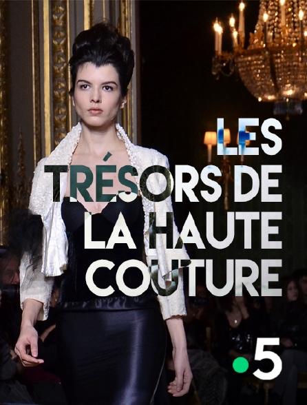 France 5 - Les trésors de la haute couture