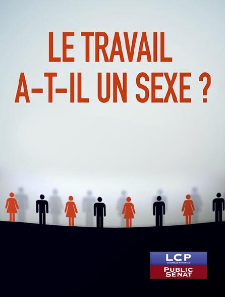 LCP Public Sénat - Le travail a-t-il un sexe ?