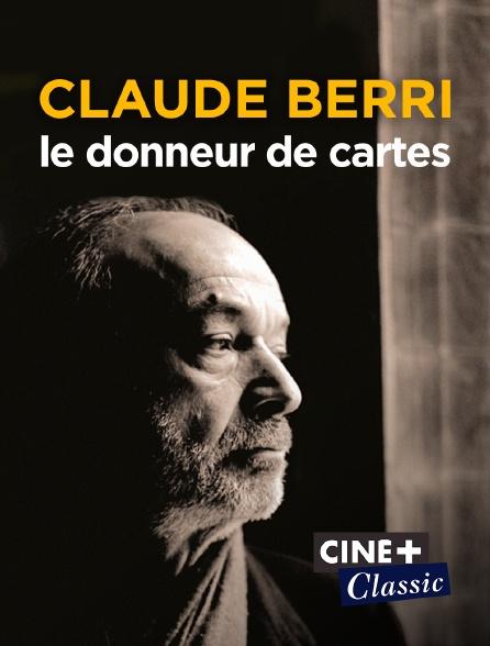 Ciné+ Classic - Claude Berri, le donneur de cartes
