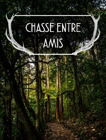 Chasse entre amis
