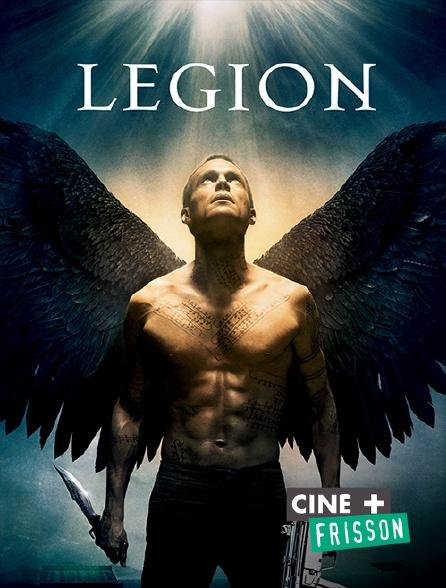 Ciné+ Frisson - Légion : l'armée des anges