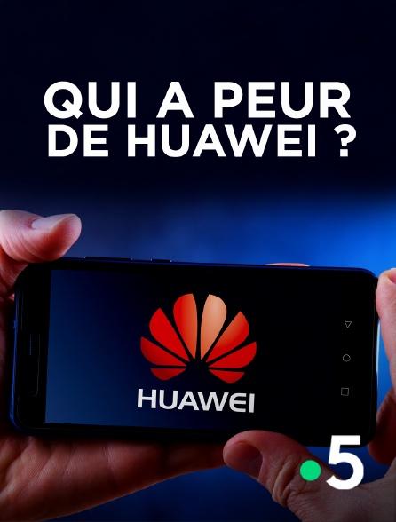 France 5 - Qui a peur de Huawei ?