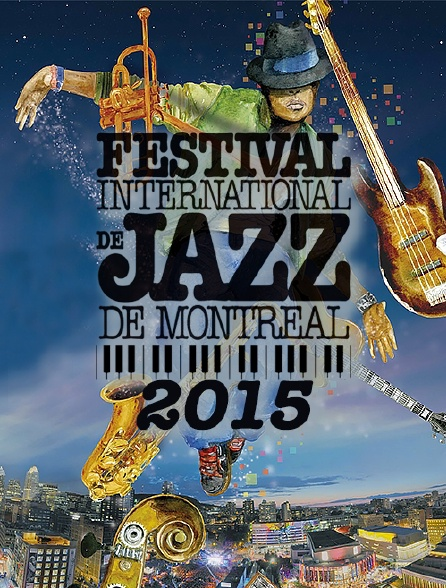 Festival international de jazz de Montréal 2015