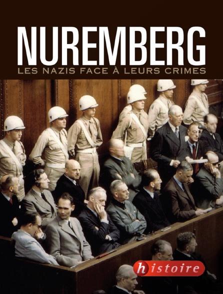 Histoire - Nuremberg, les nazis face à leurs crimes