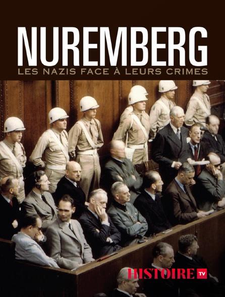 HISTOIRE TV - Nuremberg, les nazis face à leurs crimes