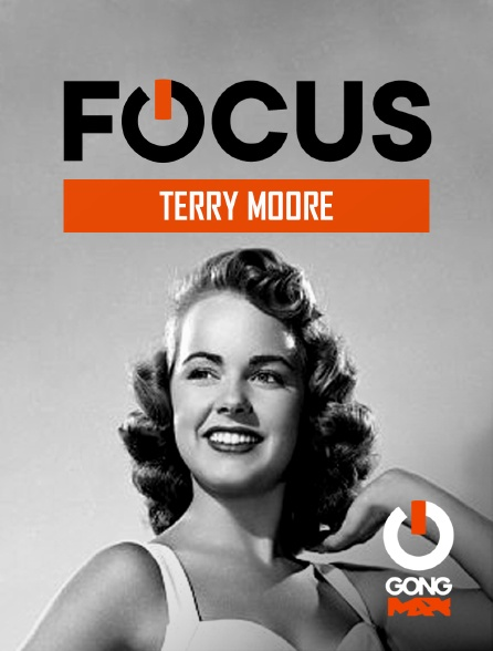 GONG Max - Focus - Terry Moore
