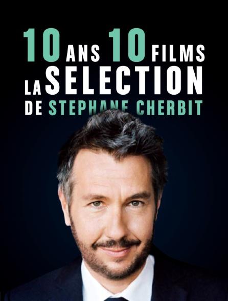 10 ans / 10 films - la sélection de Stéphane Charbit