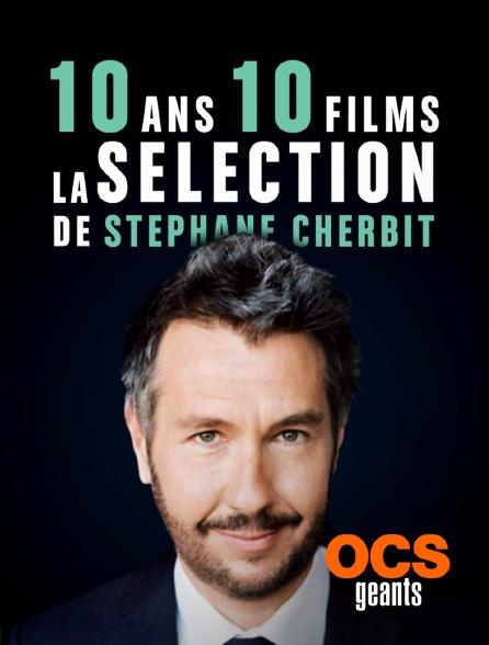 OCS Géants - 10 ans / 10 films - la sélection de Stéphane Charbit
