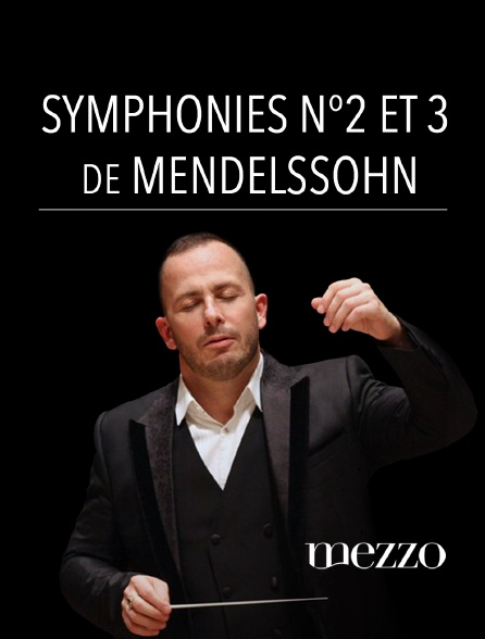 Mezzo - Symphonies n°2 et 3 de Mendelssohn