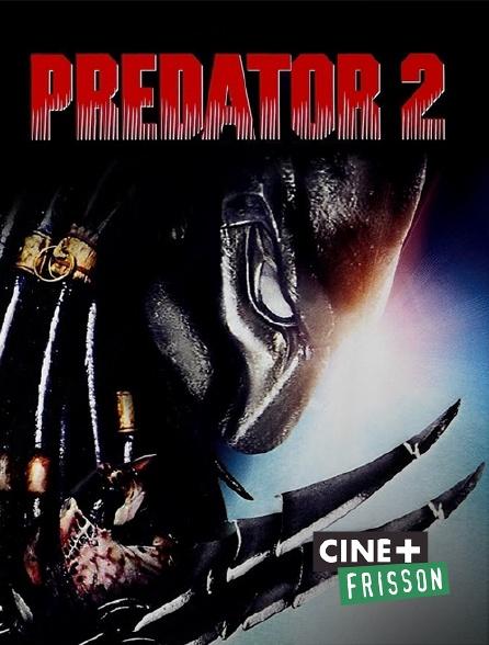 Ciné+ Frisson - Predator 2