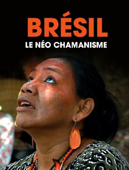 Brésil : le néo chamanisme