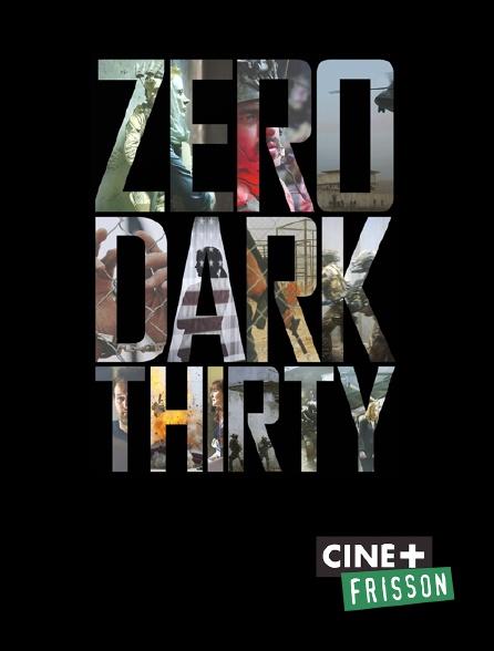 Ciné+ Frisson - Zero Dark Thirty