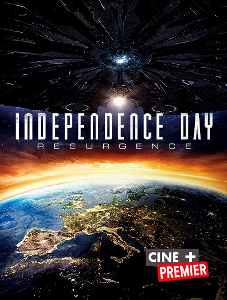 Ciné+ Premier - Independence Day : Resurgence