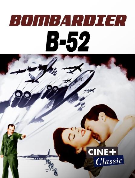 Ciné+ Classic - Bombardier B-52