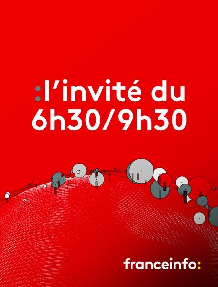 franceinfo: - L'Invité du 6h30/9h30