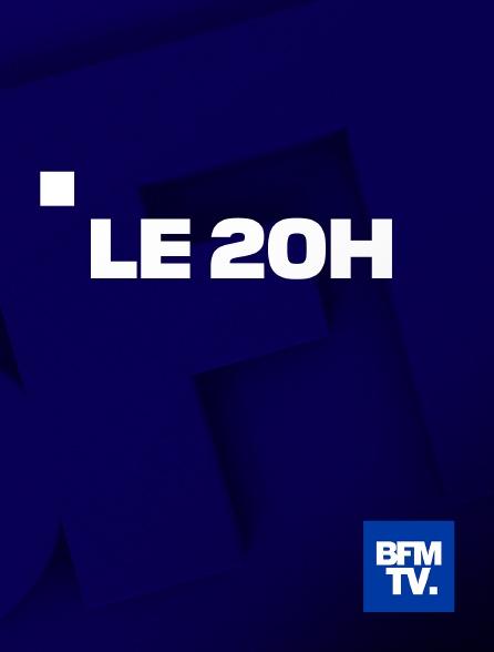 BFMTV - Le 20H