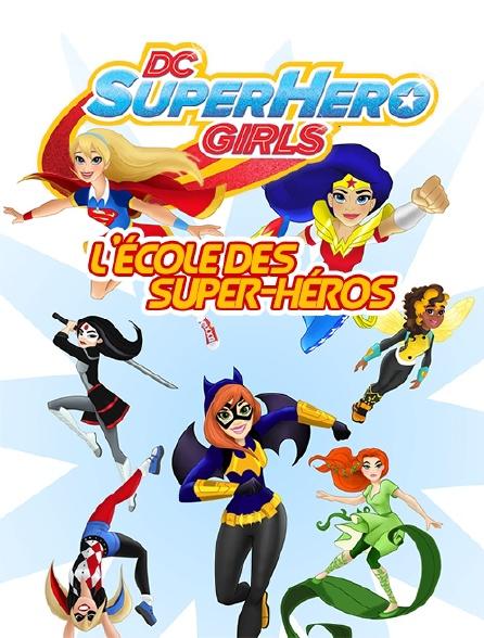 DC Super Hero Girls : L'école des super-héros