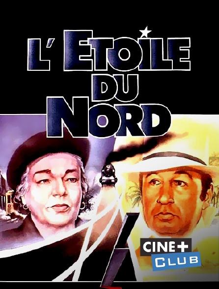 Ciné+ Club - L'étoile du Nord