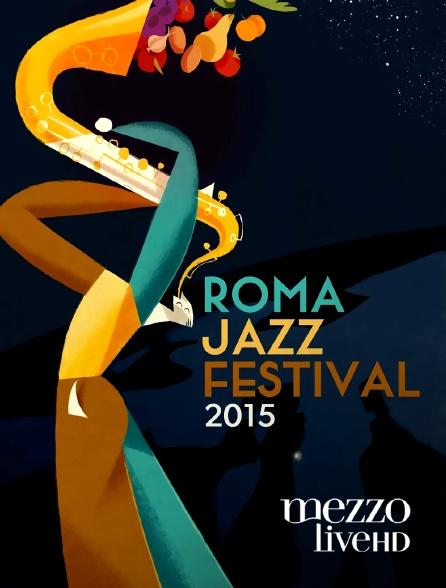 Mezzo Live HD - Roma Jazz Festival 2015
