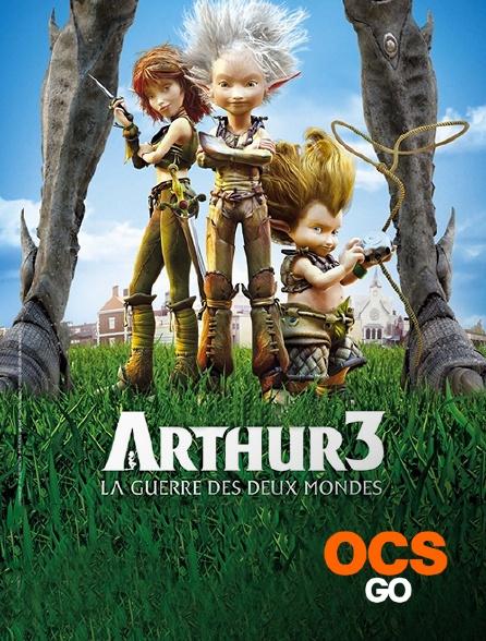 OCS Go - Arthur 3 : la guerre des deux mondes