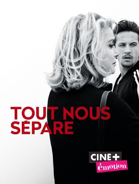 Ciné+ Emotion - Tout nous sépare