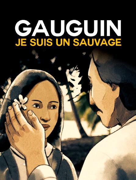 Gauguin, je suis un sauvage