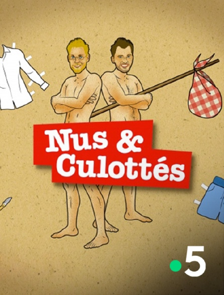 France 5 - Nus et culottés
