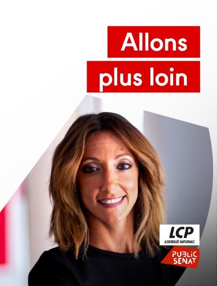 LCP Public Sénat - Allons plus loin