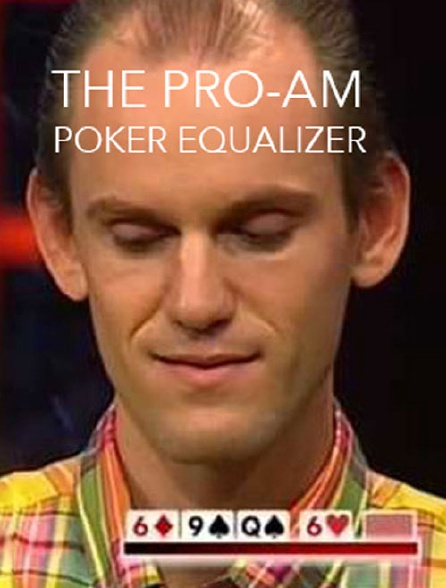 The Pro-Am Poker Equalizer