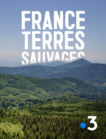 France 3 - France terres sauvages