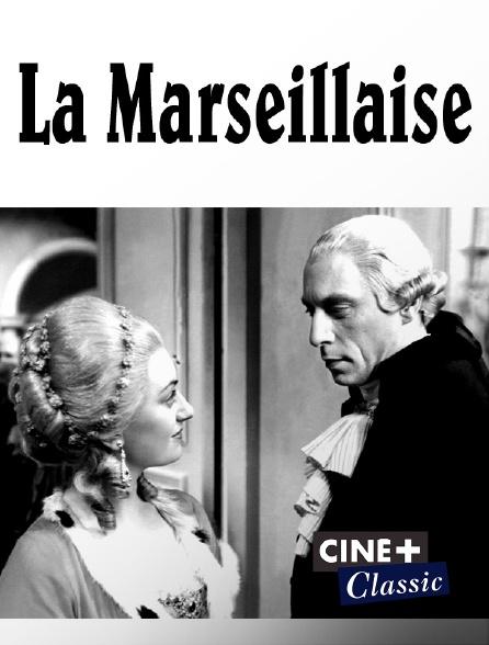 Ciné+ Classic - La Marseillaise