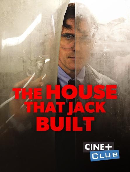 Ciné+ Club - The House That Jack Built