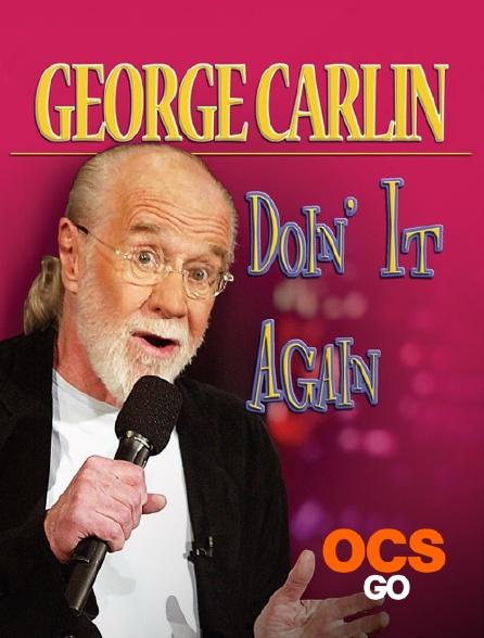OCS Go - George Carlin : Doin'it Again