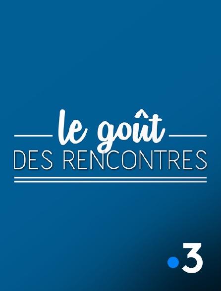 France 3 - Le goût des rencontres