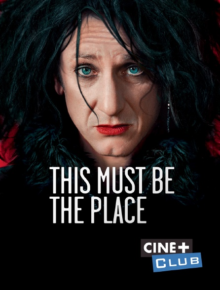 Ciné+ Club - This Must Be the Place